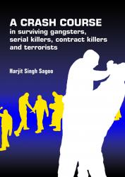 Cover for A CRASH COURSE IN SURVIVING GANGSTERS, SERIAL KILLERS, CONTRACT KILLERS AND TERRORISTS